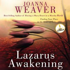 Lazarus Awakening by Joanna Weaver