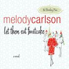 Let Them Eat Fruitcake by Melody Carlson