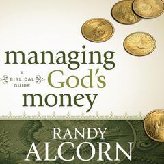 Managing God's Money by Randy Alcorn