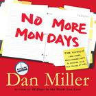 No More Mondays by Dan Miller