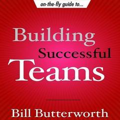 Building Successful Teams by Bill Butterworth