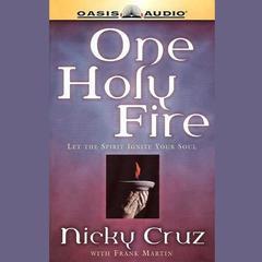 One Holy Fire by Nicky Cruz