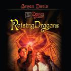 Raising Dragons by Bryan Davis