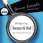 Redefining Beautiful by Jenna Lucado Bishop, Max Lucado