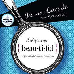 Redefining Beautiful by Jenna Lucado Bishop, Max Lucado