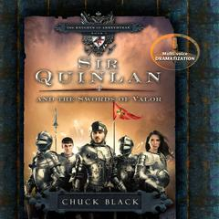 Sir Quinlan and the Swords of Valor by Chuck Black