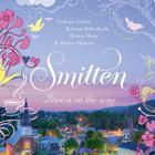 Smitten by Colleen Coble, Kristin Billerbeck, Diann Hunt, Denise Hunter