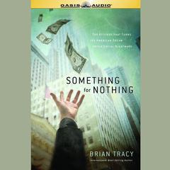Something for Nothing by Brian Tracy