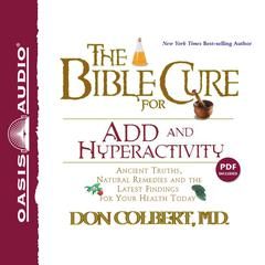 The Bible Cure for ADD and Hyperactivity by Don Colbert, MD