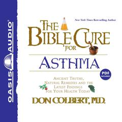 The Bible Cure for Asthma by Don Colbert, MD