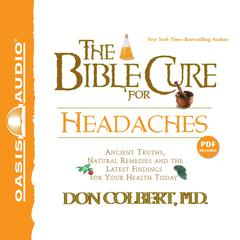 The Bible Cure for Headaches by Don Colbert, MD