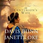 The Centurion's Wife by T. Davis Bunn, Davis Bunn, Janette Oke