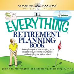 The Everything Retirement Planning Book by Judith Harrington, Stanley Steinberg