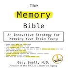 The Memory Bible by Dr. Gary Small