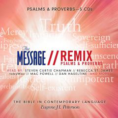 The Message Bible Remix Psalms & Proverbs by Eugene H. Peterson