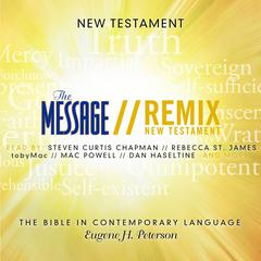 The Message Remix Bible by Eugene H. Peterson