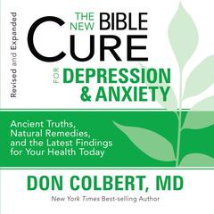 The New Bible Cure for Depression and Anxiety by Don Colbert, MD