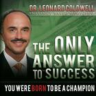 The Only Answer to Success by Dr. Leonard Coldwell