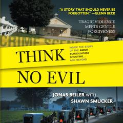 Think No Evil by Jonas Beiler, Shawn Smucker