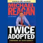 Twice Adopted by Michael Reagan