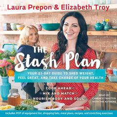 The Stash Plan by Laura Prepon, Elizabeth Troy