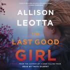 The Last Good Girl by Allison Leotta