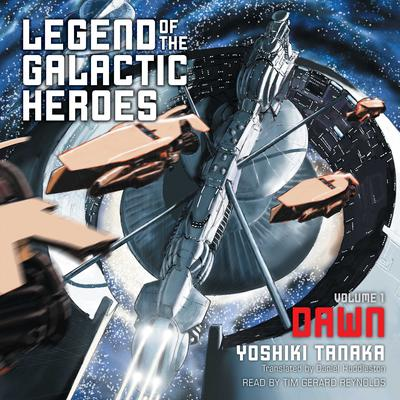 Legend of the Galactic Heroes, Vol. 1 by Yoshiki Tanaka