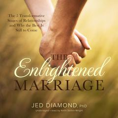 The Enlightened Marriage by Jed Diamond, PhD