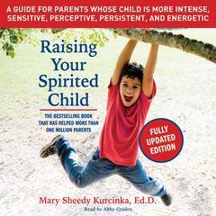 Raising Your Spirited Child, Third Edition by Mary Sheedy Kurcinka
