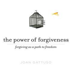 The Power of Forgiveness by Joan Gattusa, Joan Gattuso