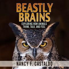 Beastly Brains by Nancy F. Castaldo