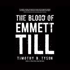 The Blood of Emmett Till by Timothy B. Tyson
