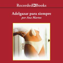Adelgazar para siempre by Ana Martos