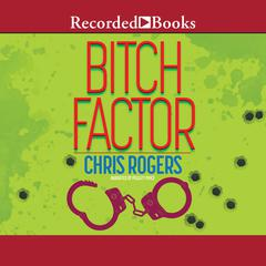 Bitch Factor by Chris Rogers