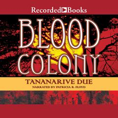 Blood Colony by Tananarive Due