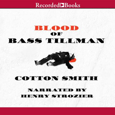 Blood of Bass Tillman by Cotton Smith