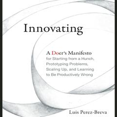 Innovating by Luis Perez-Breva