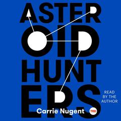 Asteroid Hunters by Carrie Nugent