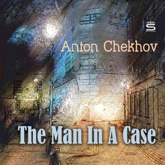 The Man In A Case by Anton Chekhov