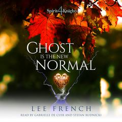 Ghost Is the New Normal by Lee French