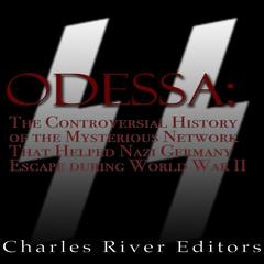 ODESSA by Charles River Editors