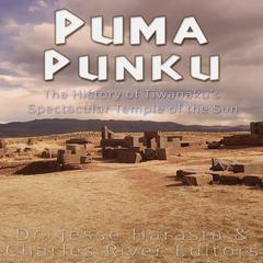 Puma Punku by Charles River Editors