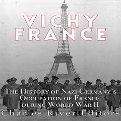 Vichy France by Charles River Editors