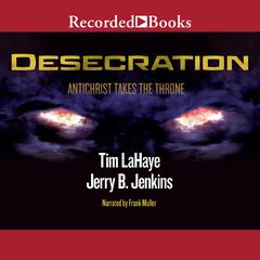 Desecration: Antichrist Takes the Throne by Jerry B. Jenkins