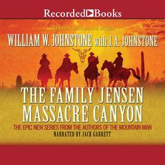 Massacre Canyon by J. A. Johnstone, William W. Johnstone