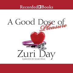A Good Dose of Pleasure by Zuri Day