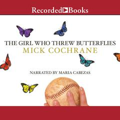 The Girl Who Threw Butterflies by Mick Cochrane