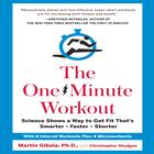 The One-Minute Workout by Christopher Shulgan, Martin Gibala