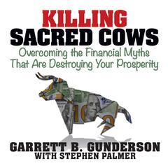 Killing Sacred Cows by Garrett B. Gunderson