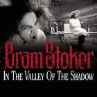 In the Valley of the Shadow by Bram Stoker
